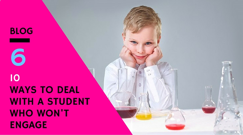 10 ways to deal with a student who won't engage