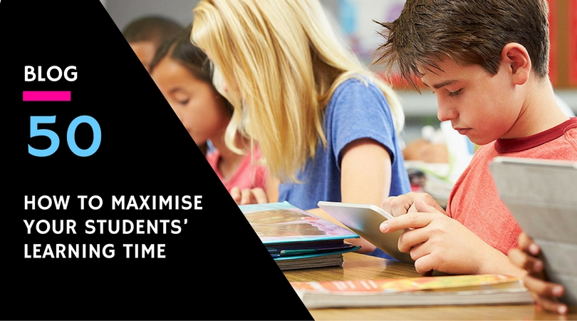 how-to-maximise-your-students-learning-time