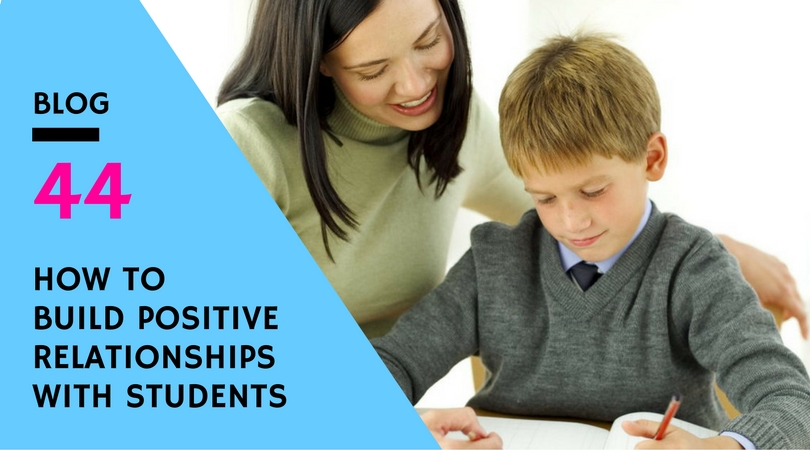 how-to-build-positive-relationships-with-students