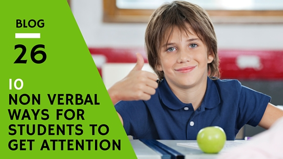 10 Non Verbal Ways For A Student To Gain Teacher Attention