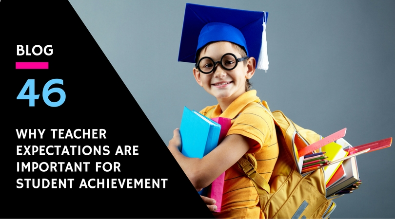 why-teacher-expectations-are-important-for-student-achievement