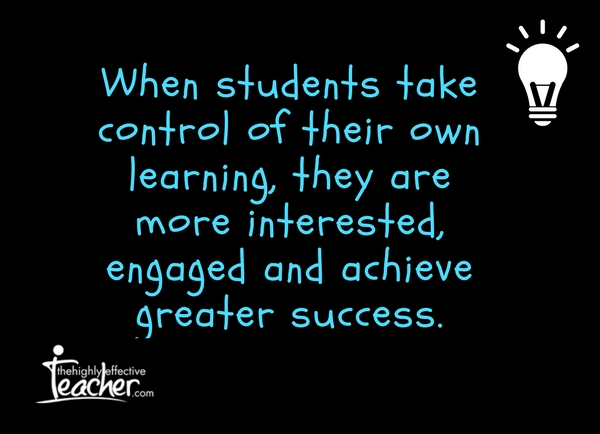 When students take control of their own learning, they are more interested, engaged and achieve greater success.