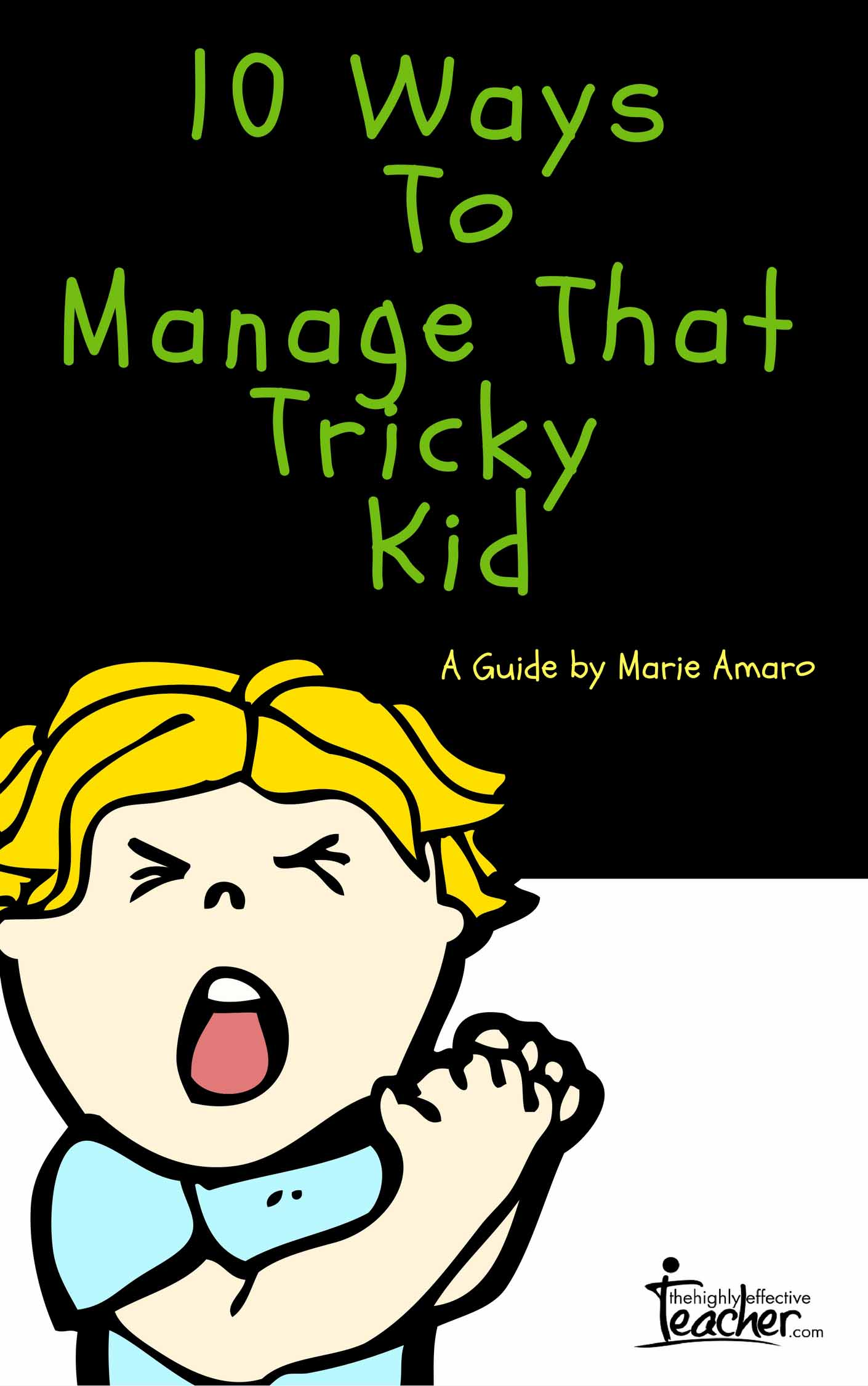 10 Ways To Manage That Tricky Kid