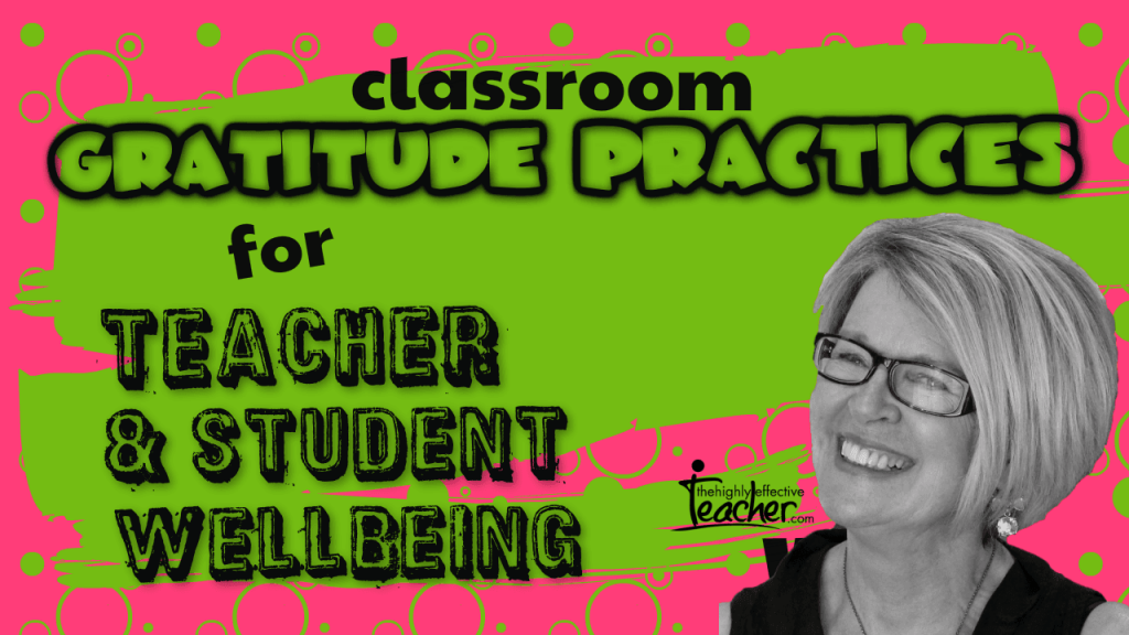 Classroom Gratitude Practices for Teacher and Student Wellbeing