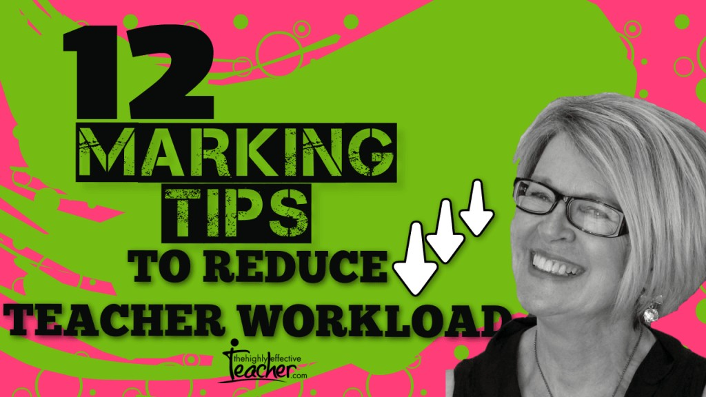 12 Marking Tips To Reduce Teacher Workload
