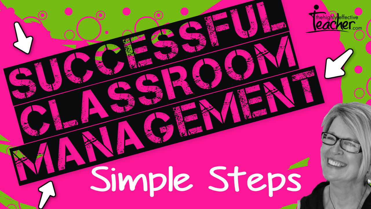 Simple Steps For Successful Classroom Management
