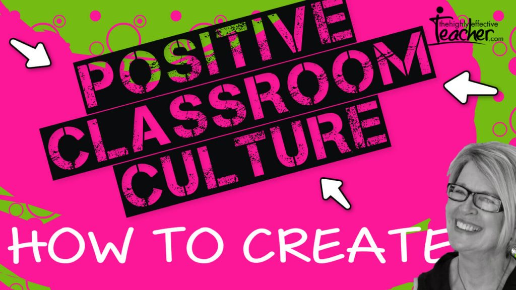 How to Build a Positive Classroom Culture